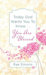 Cover of: Today God Wants You to Know...You Are Blessed