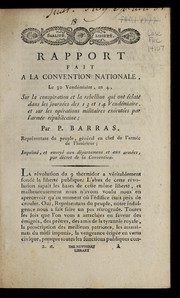 Cover of: Rapport fait a la Convention nationale, le 30 vende miaire, an 4, sur la conspiration et la rebellion qui ont e clate  dans les journe es des 13 et 14 vende miaire, et sur les ope rations militaires exe cute es par l'arme e re publicaine