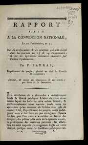Cover of: Rapport fait a la Convention nationale, le 30 vende miaire, an 4, sur la conspiration & la rebellion qui ont e clate  dans les journe es des 13 & 14 vende miaire, & sur les ope rations militaires exe cute es par l'arme e re publicaine