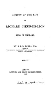 Cover of: A history of the life of Richard Cœur-de-Lion, king of England