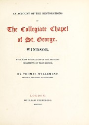 Cover of: An account of the restorations of the collegiate chapel of St. George, Windsor