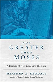 Cover of: One Greater Than Moses: A History of New Covenant Theolog