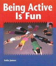 Cover of: Being Active Is Fun