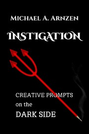 Cover of: Instigation: Creative Prompts on the Dark Side