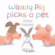 Cover of: Wibbly Pig picks a pet