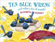 Cover of: Ten Blue Wrens And What A Lot Of Wattle
