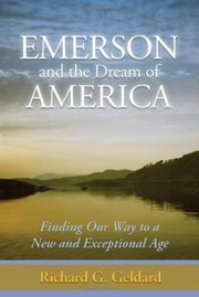 Cover of: Emerson And The Dream Of America Finding Our Way To A New And Exceptional Age
