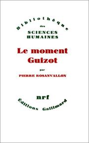 Cover of: Le moment Guizot