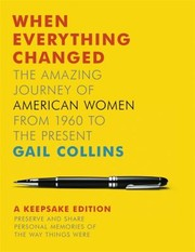 Cover of: When Everything Changed The Amazing Journey of American Women from 1960 to the Present