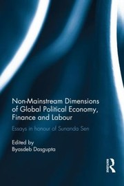 Cover of: Nonmainstream Dimensions Of Global Political Economy Essays In Honour Of Sunanda Sen