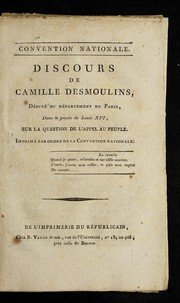 Cover of: Discours de Camille Desmoulins, de pute  du de partement de Paris, dans le proce  s de Louis XVI, sur la question de l'appel au peuple