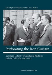 Cover of: Perforating The Iron Curtain European Dtente Transatlantic Relations And The Cold War 19651985