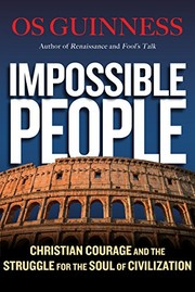 Cover of: Impossible People: Christian Courage and the Struggle for the Soul of Civilization