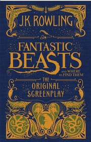 Cover of: Fantastic Beasts and Where to Find Them: The Original Screenplay