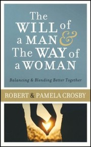Cover of: The Will of a Man & the Way of a Woman
