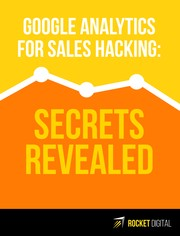 Cover of: Google Analytics for sales hacking - Secret Revealed: Understand the MAGIC FORMULA of online business success & Answer the TWO MOST IMPORTANT Questions in digital marketing