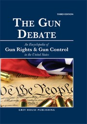 Cover of: The Gun Debate: An Encyclopedia of Gun Control & Gun Rights