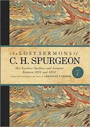 Cover of: The Lost Sermons of C. H. Spurgeon Volume I: His Earliest Outlines and Sermons Between 1851 and 1854