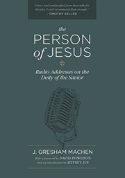 Cover of: The Person of Jesus: Radio Addresses on the Deity of the Savior