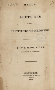 Cover of: Heads of lectures on the institutes of medicine