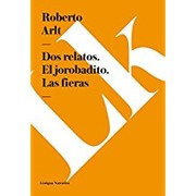 Cover of: Dos relatos: el Jorobadito, las fieras