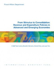 Cover of: From stimulus to consolidation: revenue and expenditure policies in advanced and emerging economies