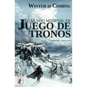 Cover of: Winter is Coming. El mundo medieval en Juego de tronos