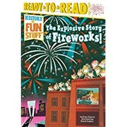 Cover of: The Explosive Story of Fireworks