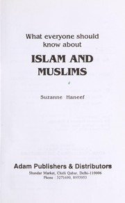 Cover of: What everyone should know about Islam and Muslims