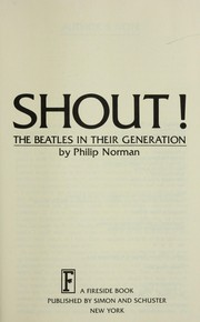 Cover of: Shout!: The Beatles In Their Generation