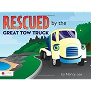 Cover of: Rescued by the Great Tow Truck