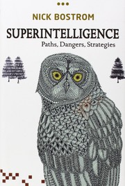 Cover of: Superintelligence: Paths, Dangers, Strategies