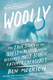 Cover of: Woolly: The True Story of the Quest to Revive One of History's Most Iconic Extinct Creatures
