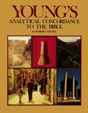 Cover of: Young's Analytical concordance to the Bible: Containing about 311,000 references subdivided under the Hebrew and Greek originals