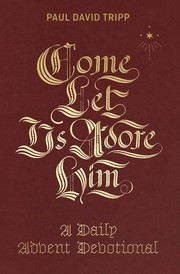 Cover of: Come, Let Us Adore Him: A Daily Advent Devotional