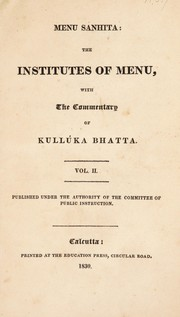Cover of: Menu Sanhita: the institutes of Menu, with the commentary of Kullúka Bhatta