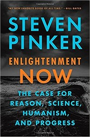 Cover of: Enlightenment now: the case for reason, science, humanism, and progress