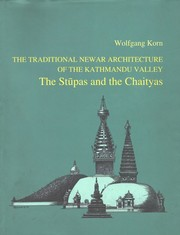 Cover of: The Traditional Newar Architecture of the Kathmandu Valley: The Stūpas and the Chaityas