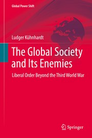 Cover of: The Global Society and Its Enemies. Liberal Order Beyond the Third World War