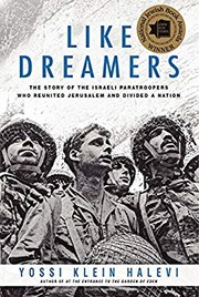Cover of: Like dreamers : the story of the Israeli paratroopers who reunited Jerusalem and divided a nation