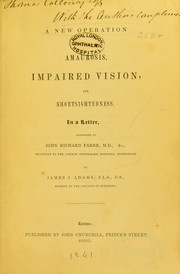 Cover of: A new operation for the cure of amaurosis, impaired vision, and short-sightedness, in a letter, addressed to John Richard Farre
