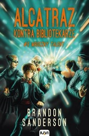 Cover of: Alcatraz kontra Bibliotekarze. Tom 5. Mroczny talent