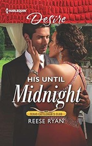 Cover of: His Until Midnight (Texas Cattleman's Club: Bachelor Auction #4)