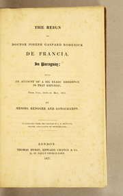 Cover of: The reign of Doctor Joseph Gaspard Roderick de Francia, in Paraguay