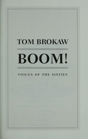 Cover of: Boom! : voices of the sixties : personal reflections on the '60s and today