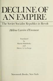 Cover of: Decline of an empire : the Soviet Socialist Republics in revolt