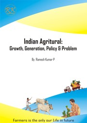 Cover of: Indian Agricultural: Growth, Generation, Policy & Problem
