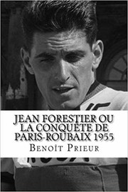 Cover of: Jean Forestier ou la conquête de Paris-Roubaix 1955