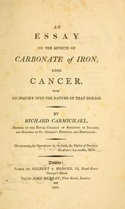 Cover of: An essay on the effects of carbonate of iron, upon cancer