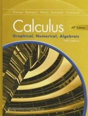 Cover of: Advanced Placement Calculus 2016 Graphical Numerical Algebraic Fifth Edition Student Edition